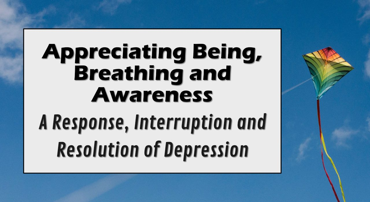 Appreciating Being, Breathing and Awareness - WP Blog